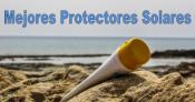 Mejores Cremas  y Protectores Solares para el Cuerpo y la Cara